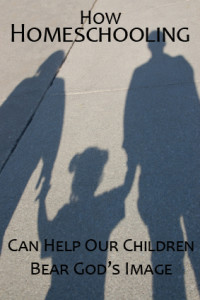 """How Homeschooling Can Help Our Children Be """"Conformed to the Image of His Son"""" (Romans 8:29)."""